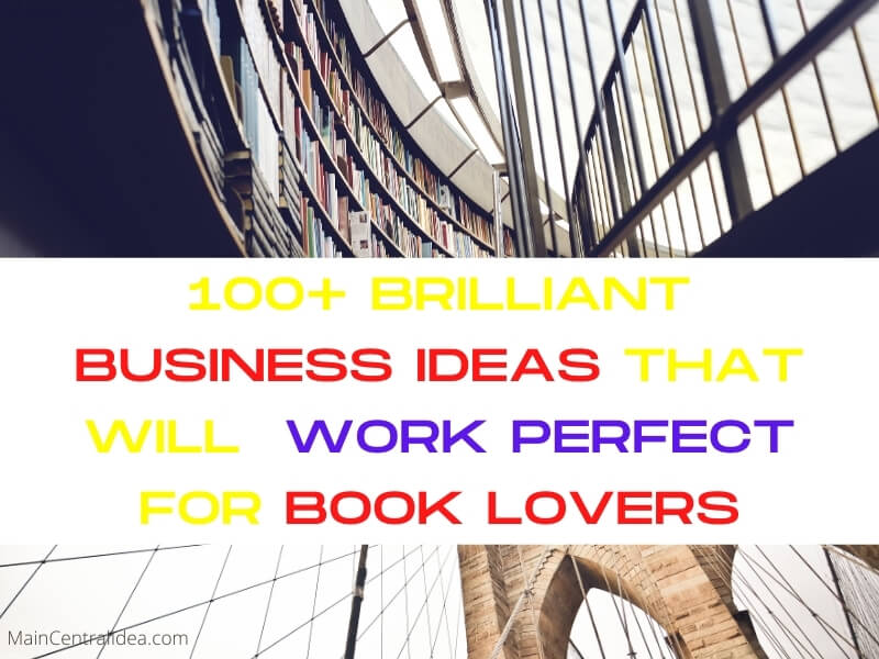 Business Ideas For Book Lovers That Will Work Perfect