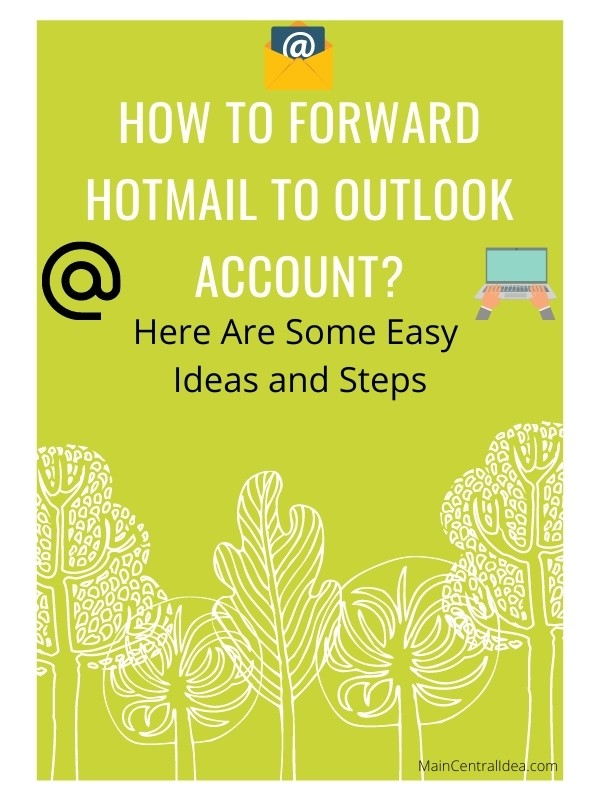 How to Forward Hotmail to Outlook Account
