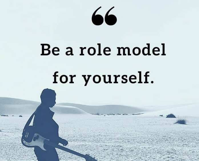 quotes be a role for yourself Life-Changing Lessons